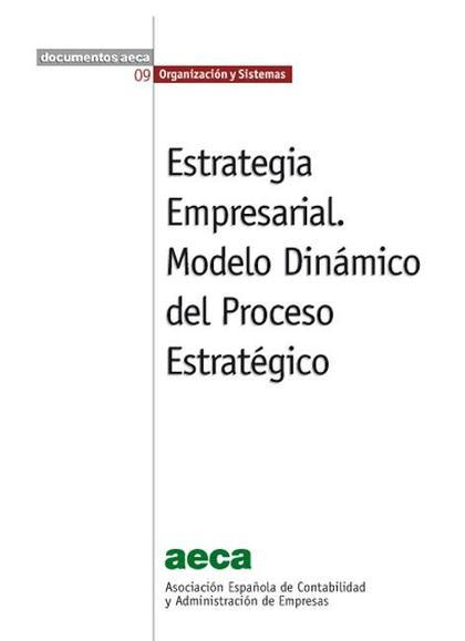 ESTRATEGIA EMPRESARIAL: MODELO DINÁMICO DEL PROCESO ESTRATÉGICO