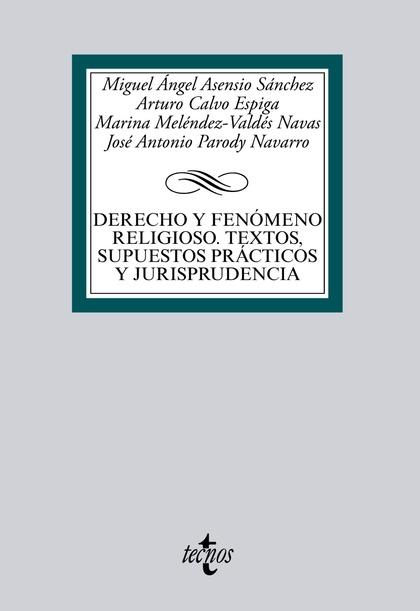 DERECHO Y FENÓMENO RELIGIOSO : TEXTOS, SUPUESTOS PRÁCTICOS Y JURISPRUDENCIA