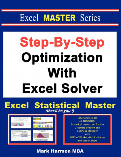 STEP-BY-STEP OPTIMIZATION WITH EXCEL SOLVER - THE EXCEL STATISTICAL MASTER