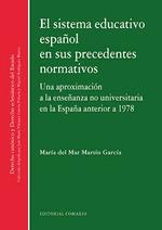 EL SISTEMA EDUCATIVO ESPAÑOL EN SUS PRECEDENTES NORMATIVOS. UNA APROXIMACIÓN A LA ENSEÑANZA NO