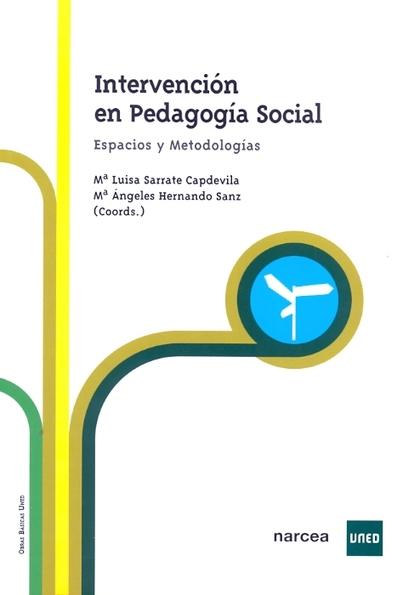 INTERVENCIÓN EN PEDAGOGÍA SOCIAL : ESPACIOS Y METODOLOGÍAS