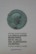 LA CIRCULACIÓN MONETARIA EN EL VALLE DEL ALMANZORA (ALMERÍA). EDADES ANTIGUA Y MEDIA