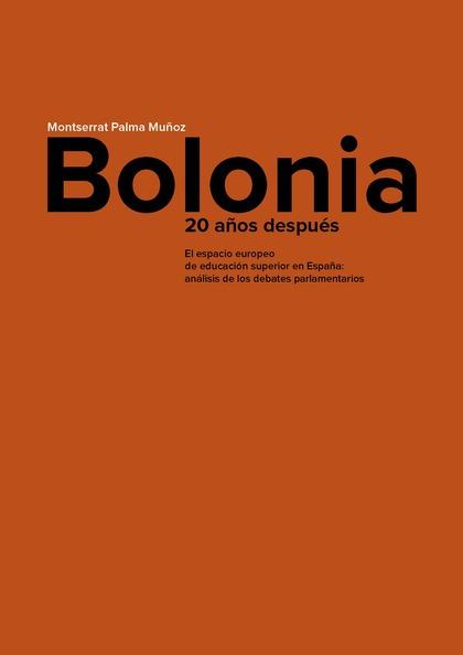BOLONIA, 20 AÑOS DESPUÉS. EL ESPACIO EUROPEO DE EDUCACIÓN SUPERIOR EN ESPAÑA: AN. EL ESPACIO EU