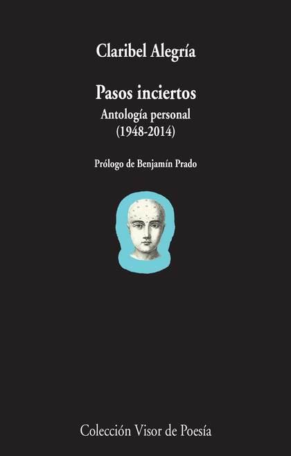 PASOS INCIERTOS. ANTOLOGÍA PERSONAL 1948-2014