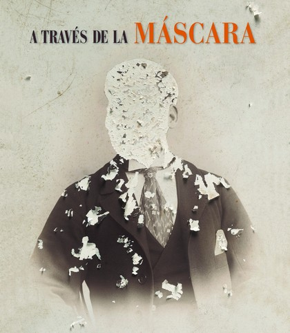 A TRAVÉS DE LA MÁSCARA.