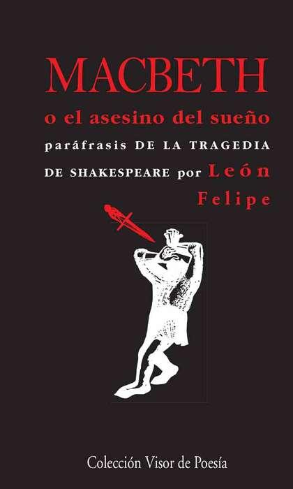 MACBETH O EL ASESINO DEL SUEÑO. PARÁFRASIS DE LA TRAGEDIA
