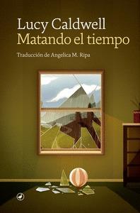 MATANDO EL TIEMPO.
