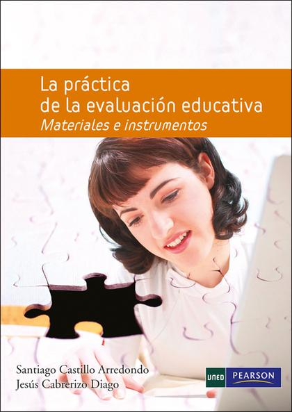 LA PRÁCTICA DE LA EVALUACIÓN EDUCATIVA : MATERIALES E INSTRUMENTOS