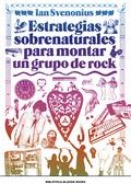 ESTRATEGIAS SOBRENATURALES PARA MONTAR UN GRUPO DE ROCK.