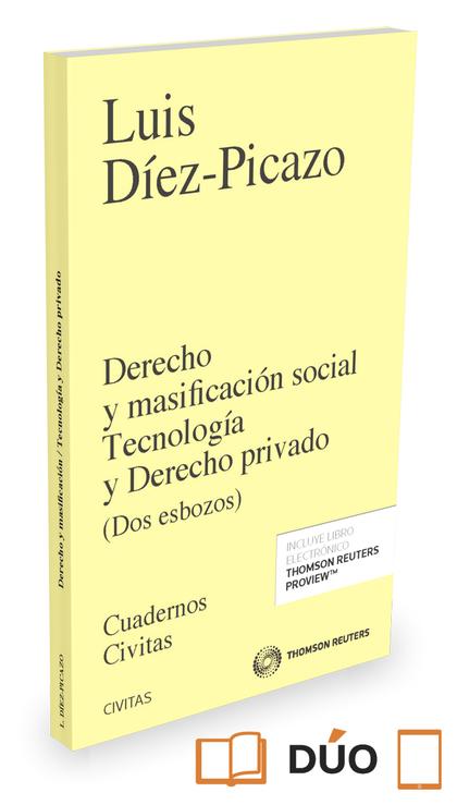 DERECHO Y MASIFICACIÓN SOCIAL TECNOLOGÍA Y DERECHO PRIVADO (PAPEL+E-BOOK). DOS ESBOZOS