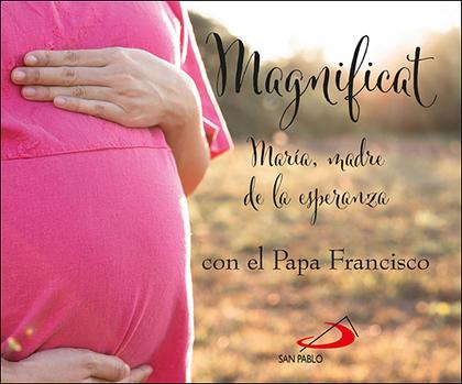 MAGNIFICAT CON EL PAPA FRANCISCO                                                MARÍA, MADRE DE