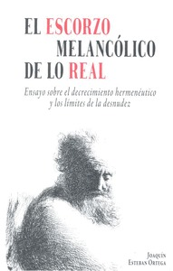 ESCORZO MELANCOLICO DE LO REAL.