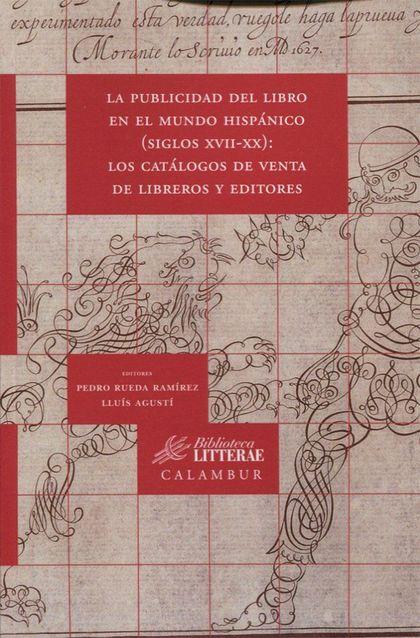 LA PUBLICIDAD DEL LIBRO EN EL MUNDO HISPÁNICO (SIGLOS XVII-XX): LOS CATÁLOGOS VE