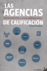 LAS AGENCIAS DE CALIFICACIÓN. UNA INTRODUCCIÓN AL ACTUAL PODER DEL CAPITAL