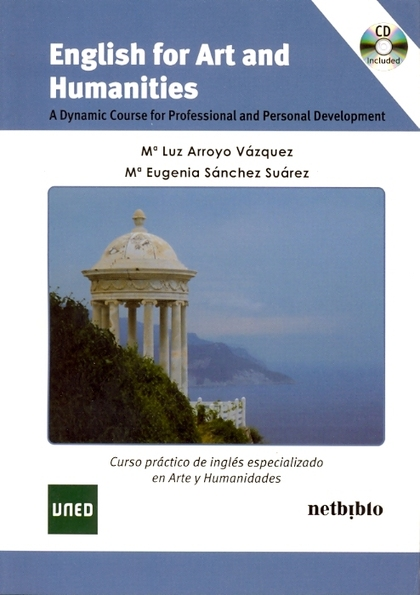 ENGLISH FOR ART AND HUMANITIES : A DYNAMIC COURSE FOR PROFESSIONAL AND PERSONAL DEVELOPMENT