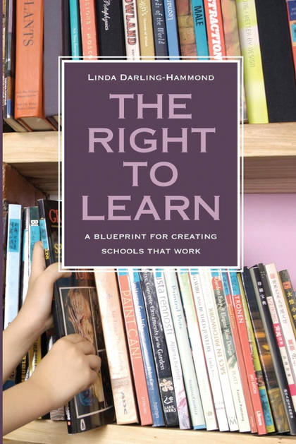 THE RIGHT TO LEARN. A BLUEPRINT FOR CREATING SCHOOLS THAT WORK