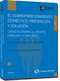 EL SOBREENDEUDAMIENTO DOMÉSTICO : PREVENCIÓN Y SOLUCIÓN : CRISIS ECONÓMICA, CRÉDITO, FAMILIAS Y
