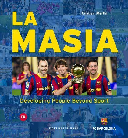 LA MASIA. DEVELOPING PEOPLE BEYOND SPORT