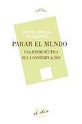 PARAR EL MUNDO. UNA HERMENÉUTICA DE LA CONTEMPLACIÓN