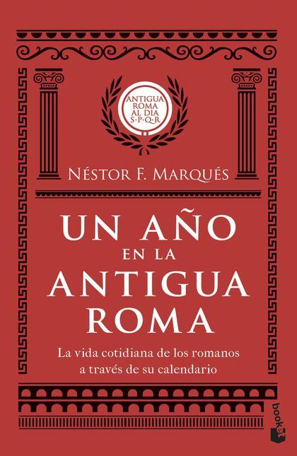 UN AÑO EN LA ANTIGUA ROMA                                                       LA VIDA COTIDIA