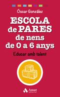 ESCOLA DE PARES DE NENS DE 0 A 6 ANYS                                           EDUCAR AMB TALE