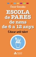 ESCOLA DE PARES DE NENS DE 6 A 12 ANYS                                          EDUCAR AMB TALE