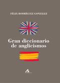 GRAN DICCIONARIO DE ANGLICISMOS.