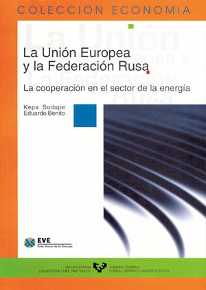 LA UNIÓN EUROPEA Y LA FEDERACIÓN RUSA : LA COOPERACIÓN EN EL SECTOR DE LA ENERGÍA