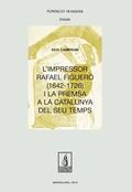 L´IMPRESSOR RAFAEL FIGUERÓ (1643-1726) I LA PREMSA A LA CATALUNYA DEL SEU TEMPS