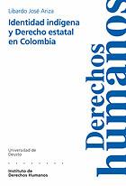 IDENTIDAD INDÍGENA Y DERECHO ESTATAL EN COLOMBIA
