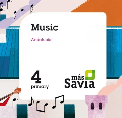 SD PROFESOR. MUSIC. 4 PRIMARY. MÁS SAVIA. ANDALUCÍA.