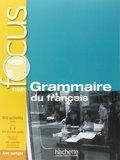 FOCUS: GRAMMAIRE DU FRANÇAIS + CD. AVEC CORRIGÉS +  PARCOURS DIGITAL