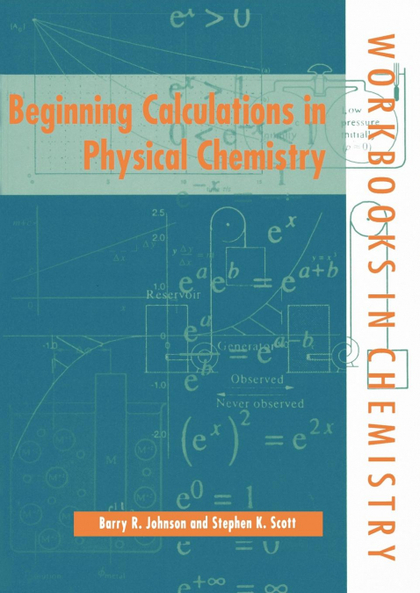 BEGINNING CALCULATIONS IN PHYSICAL CHEMISTRY
