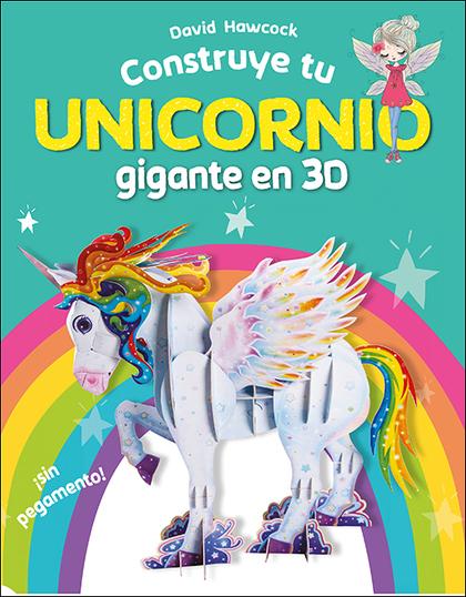 CONSTRUYE TU UNICORNIO GIGANTE EN 3D.