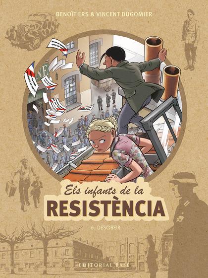 ELS INFANTS DE LA RESISTÈNCIA 6. DESOBEIR.