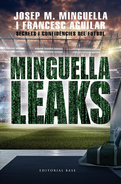 MINGUELLA LEAKS SECRETS I CONFIDENCIES DEL FUTBOL