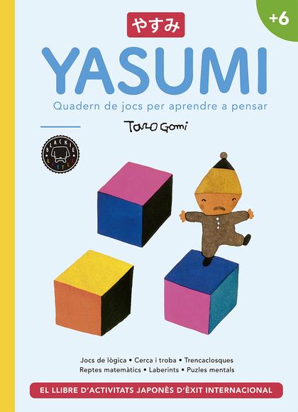 YASUMI +6. QUADERN DE JOCS PER APRENDRE A PENSAR