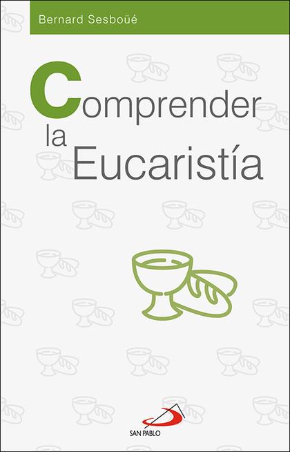 COMPRENDER LA EUCARISTÍA
