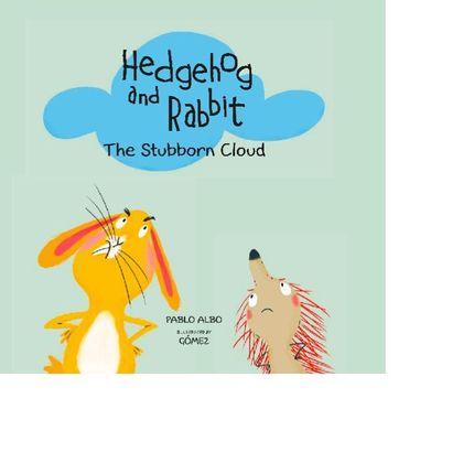 HEDGEHOG AND RABBIT. THE STUBBORN CLOUD..