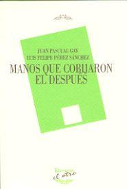 MANOS QUE COBIJARON EL DESPUES (EL OTRO 119).