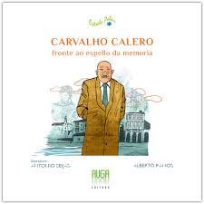 CARVALHO CALERO, FRONTE AO ESPELLO DA MEMORIA-GALLEGO.