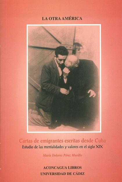 CARTAS DE EMIGRANTES ESCRITAS DESDE CUBA: ESTUDIO DE LA MENTALIDADES Y