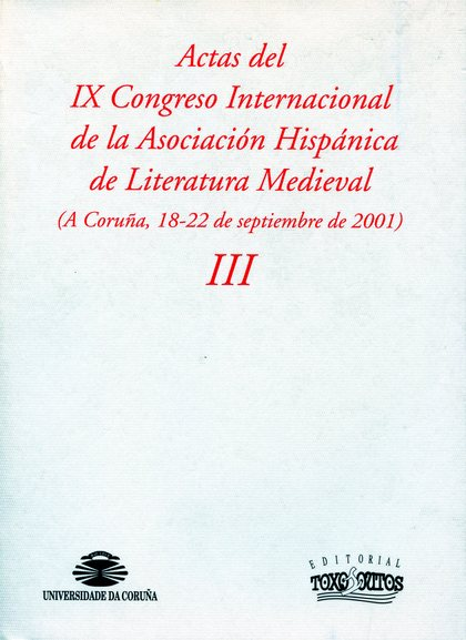 ACTAS DEL IX CONGRESO INTERNACIONAL DE LA ASOCIACIÓN HISPÁNICA DE LITERATURA MED.