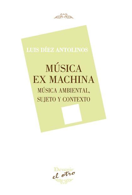 MUSICA EX MAXINA. MUSICA AMBIENTAL, SUJETO Y CONTEXTO.