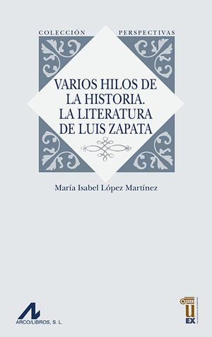 VARIOS HILOS HISTORIA LITERATURA DE LUIS ZAPATA.