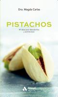 PISTACHOS. 49 IDEAS PARA DESCUBRIRLOS Y SENTIRSE BIEN
