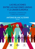 LAS RELACIONES ENTRE LAS NACIONES UNIDAS Y LA UNIÓN EUROPEA: SEGURIDAD, COOPERAC
