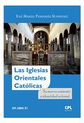 LA IGLESIAS ORIENTALES CATÓLICAS                                                SU NUEVO CONTEX