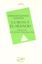 MUSA Y EL SILENCIO, LA (EL OTRO 120). PROLOGO DE JOSE ANTONIO TORREGROSA DIAZ
