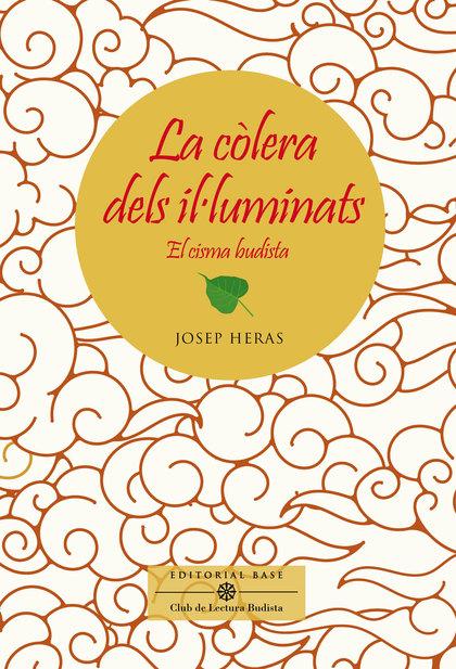LA CÒLERA DELS IL·LUMINATS. EL CISMA BUDISTA. EL CISMA BUDISTA